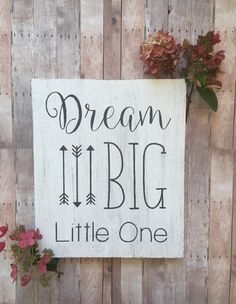 Dream Big Little One {with arrows} wood nursery sign | Rusty Pine Designs