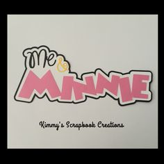 A personal favorite from my Etsy shop https://www.etsy.com/listing/387025964/mickey-or-minnie-and-me-scrapbook-title