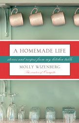 A Homemade Life by Molly Wizenberg. Love, love, love this book. Can't wait to start making some of the recipes!