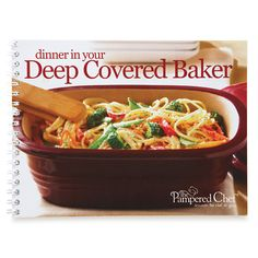 $8.00 The Pampered Chef® Dinner in Your Deep Covered Baker - The Pampered Chef™  The Deep Covered Baker is so popular, we created a whole recipe collection for it. The collection includes 19 quick and easy main dish recipes, including microwave recipes that are ready in 30 minutes or less. Spiral bound. English only.