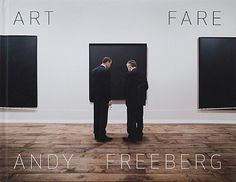 Art Fare.  Photographs by Andy Freeberg.