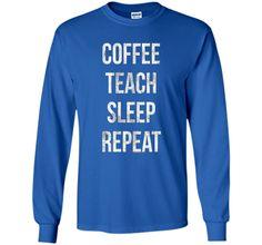 Coffee Teach Sleep Repeat Funny Teacher Professor T-Shirt shirt