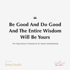 """Be Good And Do Good And The Entire Wisdom Will Be Yours. "" 💡 • Extract from <The Yoga Sutras of Patanjali> by Sri Swami Satchidananda • • #quote #namaste #yoga #yogahk #yogagreen #瑜珈  #Yoga #Yogi #Yogini #yogahk #yogihk #yoginihk #letsyoga #namaste #spirituality #yogainspiration #yogainstructor #yogaclass #yogabook #bookquote #spirituality #selflove #letitgo #letitflow #gowiththeflow #yogainspiration #YogaSutras #Patanjali #Satchidananda #YogaBook #YogaQuote"