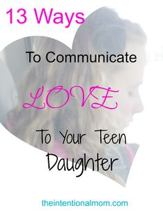 So often teen girls get a bad reputation for being moody, whiny, and emotionally challenged, but these things don't have to be the norm. By fostering a close, loving, and accepting relationship with your teen daughter, you can proactively head many of these issues off at the pass. Here are 13 EASY ways to tell her you love her TODAY!