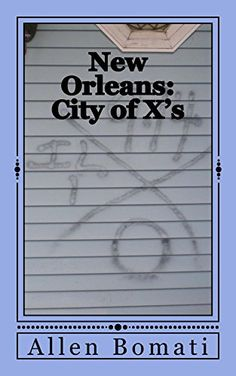 New Orleans: City of X's by Allen Bomati http://www.amazon.com/dp/B00T5CS2XG/ref=cm_sw_r_pi_dp_2Yo1vb1GVGD06