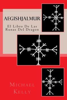 Aegishjalmur: El Libro De Las Runas Del Dragon de [Kelly, Michael]