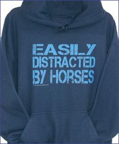"""Easily Distracted by Horses"" t-shirt- sweatshirt or hoodie isn't that the truth! Equestrian Outfits, Equestrian Style, Equestrian Gifts, Equestrian Fashion, Cowgirl Outfits, My Horse, Horse Love, Horse Gear, Horse Riding"