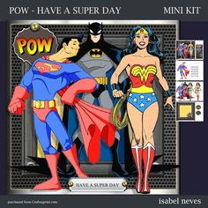 Pow, Have A Super Day - Mini Kit Includes: Card Front, Mini Print & Fold Card, Card Insert, Decoupage, Several Sentiment Tags, Preview. ** Sentiment Tags Read: Pow, Have A Super Day, You Are Amazing, You're My Superhero, It's Your Birthday and Blank My Superhero, You Are Amazing, Card Card, It's Your Birthday, Superman, Decoupage, Card Making, Wonder Woman, Amp