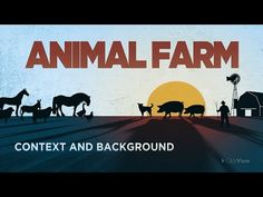Animal Farm - Context and Background