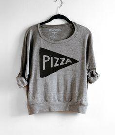He encontrado este interesante anuncio de Etsy en https://www.etsy.com/es/listing/209176960/slouchy-womens-pizza-sweatshirt-jumper