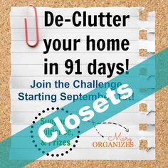 Closet week!! De-Clutter your home in 91 days!!