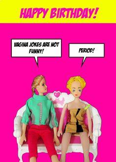Rude, Funny, Hilarious, Happy Birthday Card, Vagina Jokes Are Not Funny - Period #ToxicTina #BirthdayAdult