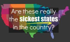 Are these really the sickest states in the country? The sickest and healthiest states of 2014 were culled by the Sickweather app. But experts suggest big data uses like this may not be too reliable.