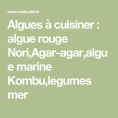 Algues à cuisiner : algue rouge Nori,Agar-agar,algue marine Kombu,legumes mer