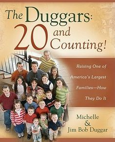 The Duggars: 20 and Counting!: Raising One of America's Largest Families—How They Do It by Jim Bob & Michelle Duggar ~ 3 out of 5