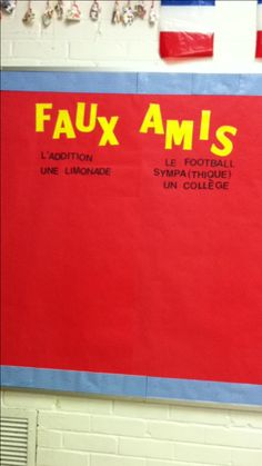 "I keep a running list all year long of the false cognates - as we come across one - we add it to our bulletin board ""Faux Amis"" Classroom Décor, French Classroom, Classroom Organization, Classroom Management, French Teaching Resources, Teaching French, French Bulletin Boards, Foreign Language Teaching, High School French"