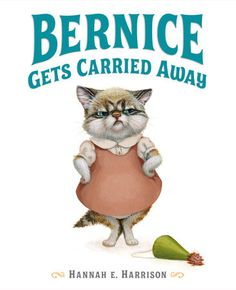 Books That Heal Kids: Book Review: Bernice Gets Carried Away