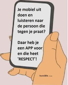 Je mobiel uit doen en luisteren naar de persoon die tegen je praat? Daar heb je een APP voor en die heet 'RESPECT'!