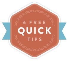6 Free Quick Tips For Marketers and Writers