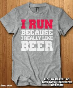 Hey, I found this really awesome Etsy listing at https://www.etsy.com/listing/262325952/i-run-because-i-really-like-beer-tank