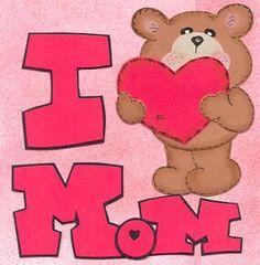Sweet I love mom