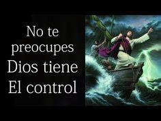 No te preocupes Dios tiene el control...! - YouTube