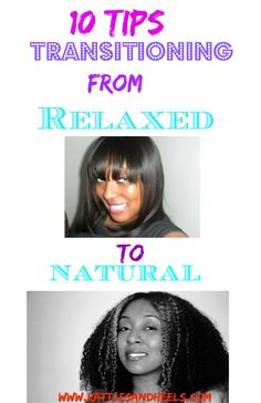 10 Tips for transitioning from relaxed to natural hair #naturalhair #transitioning