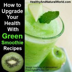 How to Upgrade Your Health With Green Smoothie Recipes