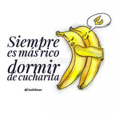 """""""Siempre es más #Rico #Dormir de #Cucharita"""". @candidman #Frases #Humor #Pareja #Bananas #Candidman"""