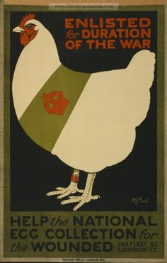 Examples of Propaganda from WW1 | Enlisted for duration of the war. Help the national egg collection for the wounded.