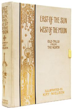 'East of the Sun and West of the Moon - Old Tales from the North'; illustrated by Kay Nielsen. Published 1914