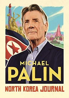 """Read """"North Korea Journal"""" by Michael Palin available from Rakuten Kobo. In this beautifully illustrated journal based on a TV documentary, writer, comedian and world traveller Michael Palin jo. Vigan, Got Books, Books To Read, Michael Palin, Monty Python, Kissing Booth, Journal, What To Read, Book Photography"""