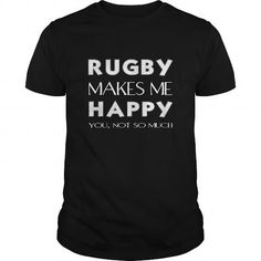 Awesome Rugby Lovers Tee Shirts Gift for you or your family member and your friend:  Rugby T-shirt - Rugby makes me happy. You, not so much Tee Shirts T-Shirts