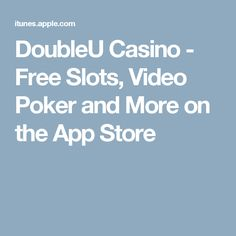 DoubleU Casino - Free Slots, Video Poker and More on the App Store