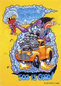 rat fink ed big daddy roth smoke is good