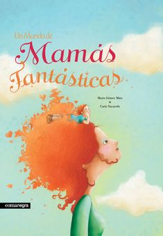 un mundo de mamás fantásticas-marta gomez mata-9788415097631 Books To Read, My Books, Books For Tweens, Leader In Me, Play To Learn, Children's Literature, Reading Skills, Book Cover Design, Childrens Books