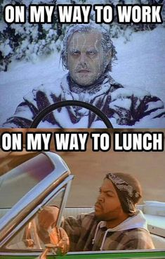 HVAC Humor, Jokes, Memes On my way to work vs. on my way to lunch Funny Trade Humor & Memes Stupid Funny Memes, Funny Relatable Memes, Funny Shit, Funny Texts, Fun Funny, Memes Humor, Haha, Texas Weather, Weather Memes