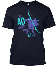 The AD carry - League of Legends | Teespring ALL THE AD CARRIES THERE! REPRESENT!