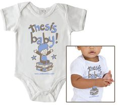 For when the baby comes before the dissertation! (Only funny because this SHALL NOT happen to me!! LOL!)