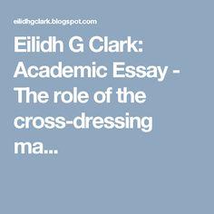 Eilidh G Clark: Academic Essay - The role of the cross-dressing ma...