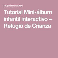 Tutorial Mini-álbum infantil interactivo – Refugio de Crianza