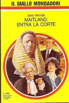 Gialli Mondadori N.1960 - Maitland Entra La Corte- Sara Woods,Sara Woods  ,Monda