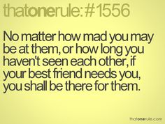 I have that best friend that I can always count on no matter what. I can always trust them and they understand me. They believe in me & they like me for who I am. I'd be lost without them.