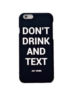 Don't Drink and Text iPhone 6 Case