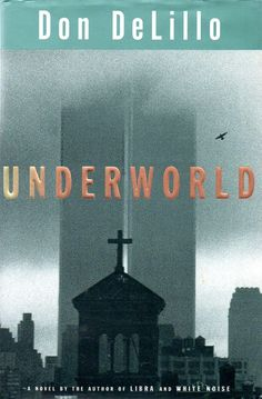 Underworld by Don DeLillo | The 25 Most Challenging Books You Will Ever Read