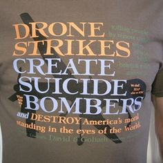 DRONE STRIKES CREATE SUICIDE BOMBERS   T-shirt