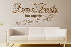 """Uplifting family design reading:""""The *Smith* Family, We may not have it all together, but together  All our wall stickers/decals are available in a great range of sizes and colours - and can be personalised to be truly custom."""