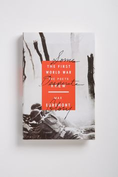 some desperate glory: the first world war the poets knew by max egremont, published in 2014.