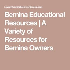 A Variety of Resources for Bernina Owners Sewing Hacks, Sewing Tutorials, Sewing Tips, Sewing Ideas, Sewing Projects, Quilting Tips, Machine Quilting, Machine Embroidery, Bernina 1008