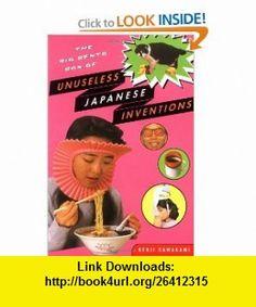 The Big Bento Box of Unuseless Japanese Inventions (101 Unuseless Japanese Inventions and 99 More Unuseless Japanese Inventions) (9780393326765) Kenji Kawakami, Hugh Fearnley-Whittingstall, Dan Papia , ISBN-10: 0393326764  , ISBN-13: 978-0393326765 ,  , tutorials , pdf , ebook , torrent , downloads , rapidshare , filesonic , hotfile , megaupload , fileserve